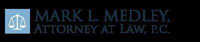 Mark L. Medley, Attorney at Law, P.C.